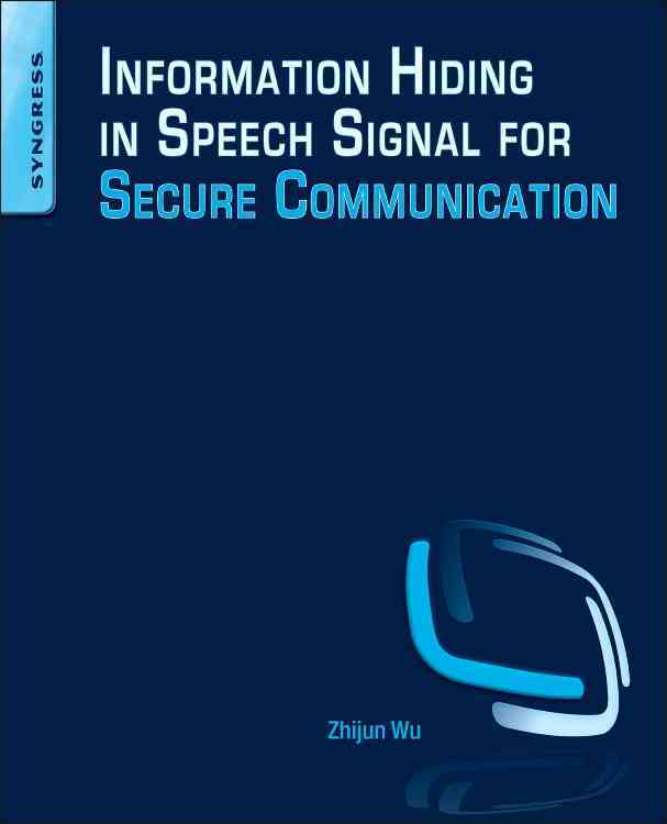 Information Hiding in Speech Signal for Secure Communication By Wu, Zhijun