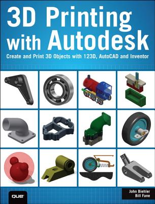 3d Printing With Autodesk 123d By Biehler, John/ Fane, Bill