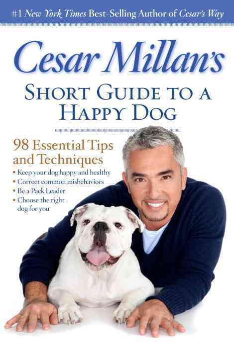 Cesar Millan's Short Guide to a Happy Dog By Millan, Cesar