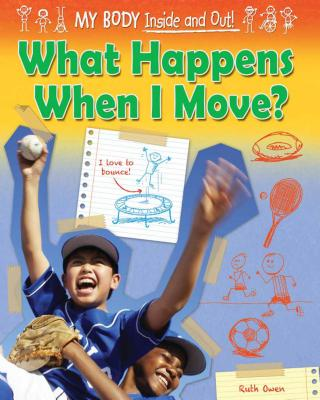 What Happens When I Move? By Owen, Ruth